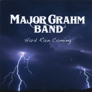 Hard Rain Coming By Major Grahm Band On Audio CD Album 2014 Album Pop - E508781