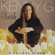 Faith: A Holiday Album By Kenny G On Audio CD 1999 - DD572144