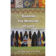 Sharing The Medicine Of Love By Dr Jill Little Val Cook Book Paperback - DD582587