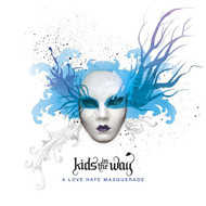 A Love Hate Masquerade By Kids In The Way On Audio CD Album 2007 - DD592217