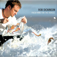 Fresh Wine For The Horses By Rob Dickinson On Audio CD Album 2005 - DD601160