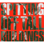 Spitting Off Tall Buildings By Spitting Off Tall Buildings On Audio CD - DD602089