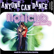 Anyone Can Dance: Nightclub Slow Dancing On Audio CD Album 2006 - DD632784