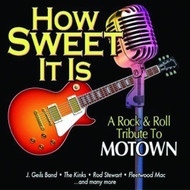 How Sweet It Is: Rock & Roll Tribute To Motown On Audio CD Album 2005 - DD632939