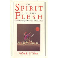 Spirit And The Flesh: Sexual Diversity In American Indian Culture By - EE583153