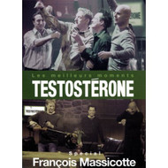 Testosterone Les Meilleurs Moments Special Francois Massicotte On DVD - DD583702