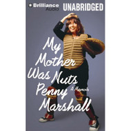 My Mother Was Nuts: A Memoir By Marshall Penny Marshall Penny Reader - DD623386