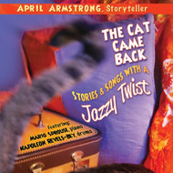 The Cat Came Back: Stories Songs With A Jazzy Tw By April Armstrong - EE497360