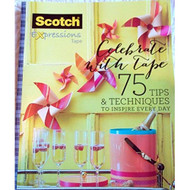 Celebrate With Tape 75 Tips & Techniques To Inspire Every Day Scotch - D630676
