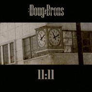 Brons 11:11 By Doug Brons Album Pop 2011 On Audio CD - E480457