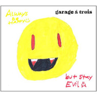 Always Be Happy: But Stay Evil Record By Garage A Trois On Vinyl - EE554877