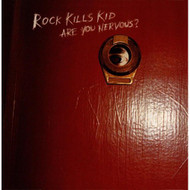 Are You Nervous? US Version By Rock Kills Kid On Audio CD Album 2013 - DD613768