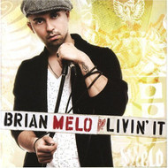 Livin It By Brian Melo On Audio CD Album 2007 - DD632577