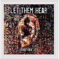 Let Them Hear By Jonathan Lee On Audio CD Album 2016 - DD626112
