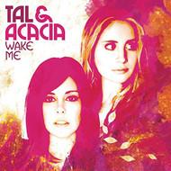 Wake Me By Tal & Acacia On Audio CD Album 2010 - DD599867