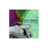 Human Gestures By Scott Lindroth Composer Scott Wheeler Conductor - DD628353