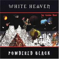 White Heaven Powdered Black By Jay Gordon On Audio CD Album 2004 - DD629360