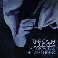 Arrivals & Departures Lp On Vinyl Record By The Calm Blue Sea - EE549081