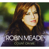 Count On Me By Robin Meade On Audio CD Album 2014 - DD568883