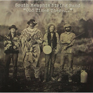 Old Times There On Vinyl Record by South Memphis String Band - EE548900