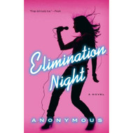 Elimination Night: A Novel Hardcover By Anonymous Book - E458917