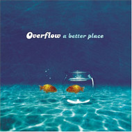 A Better Place By Overflow On Audio CD Album 2004 - DD587474