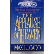 Applause Of Heaven-Cassette By Max Lucado On Audio Cassette - DD645935