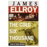 The Cold Six Thousand By Ellroy James Wasson Craig Reader On Audio - D647034