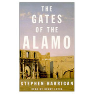 The Gates Of The Alamo: A Novel By Harrigan Stephen Levya Henry Reader - D648696