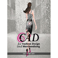 Cad For Fashion Design And Merchandising By Stacy Stewart Smith Book - D649796