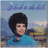 Maude Aimee Humbard I Look To The Hills Lp Sealed Hfg 1005 Vinyl - EE651923