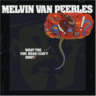 What The You Mean I Can't Sing? By Melvin Van Peebles On Audio CD - DD652520