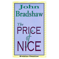 The Price Of Nice By John Bradshaw On Audio Cassette - D653192