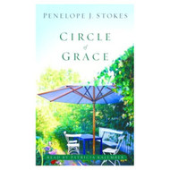 Circle Of Grace: A Novel By Stokes Penelope J Kalember Patricia Reader - D653976