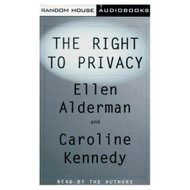 The Right To Privacy By Ellen Alderman Caroline Kennedy Editor The - D653993