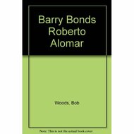 Barry Bonds Roberto Alomar By Bob Woods Book Paperback - D657938