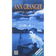 Asking For Trouble By Ann Granger On Audio Cassette - D658197