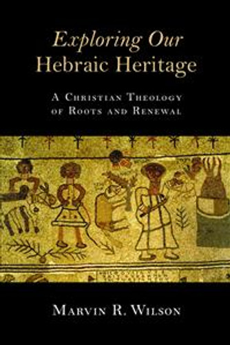 Exploring Our Hebraic Heritage - Book