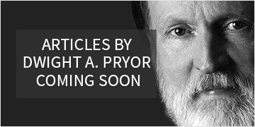Articles by Dwight A. Pryor - Coming Soon