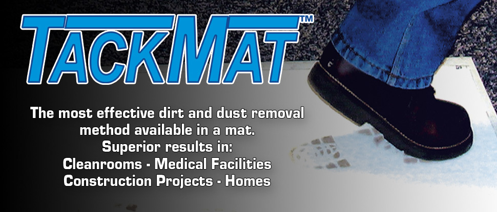 Tack-Mat, The most effective dirt and dust removal available in a sticky mat.