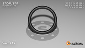 O-Ring, Black EPDM/EPR/Ethylene/Propylene Size: 215, Durometer: 70 Nominal Dimensions: Inner Diameter: 1 4/87(1.046) Inches (2.65684Cm), Outer Diameter: 1 23/71(1.324) Inches (3.36296Cm), Cross Section: 5/36(0.139) Inches (3.53mm) Part Number: OREPD215