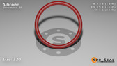 O-Ring, Orange Vinyl Methyl Silicone Size: 220, Durometer: 70 Nominal Dimensions: Inner Diameter: 1 14/39(1.359) Inches (3.45186Cm), Outer Diameter: 1 7/11(1.637) Inches (4.15798Cm), Cross Section: 5/36(0.139) Inches (3.53mm) Part Number: ORSIL220
