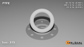 O-Ring, White PTFE/PTFE/TFE Size: 315, Durometer: 75 Nominal Dimensions: Inner Diameter: 48/61(0.787) Inches (1.99898Cm), Outer Diameter: 1 6/29(1.207) Inches (3.06578Cm), Cross Section: 17/81(0.21) Inches (5.33mm) Part Number: ORTFE315