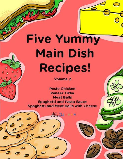 Five Yummy Main Dish Recipes - Volume 2