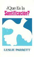 ¿ Qué es la santificación ?