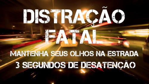 Distração Fatal: Mantenha seus olhos na estrada | 3 Segundos de Desatenção