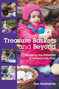 Treasure Baskets and Beyond - Realizing the Potential of Sensory-rich Play