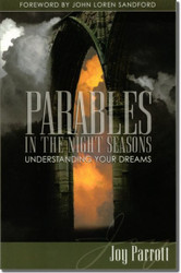 Parables in the Night Seasons: Understanding Your Dreams -- by Joy Parrott