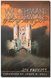 Watchman, Watchman, What of the Night? -- by Joy Parrott