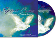 Spirit Come: A Collection of Worship Songs -- by ELIJAHSounds